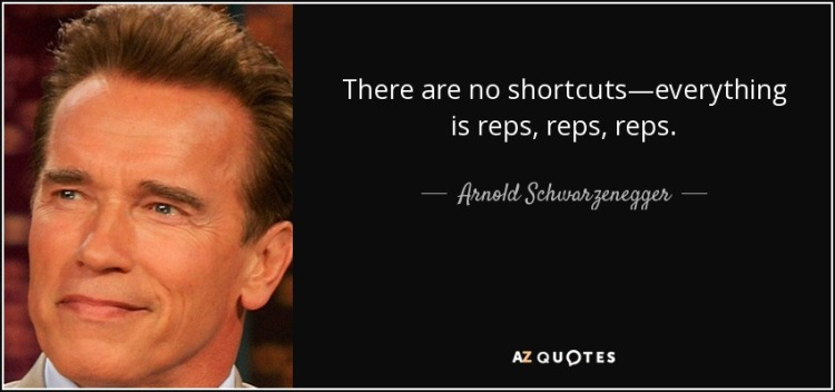 quote-there-are-no-shortcuts-everything-is-reps-reps-reps-arnold-schwarzenegger-49-80-67